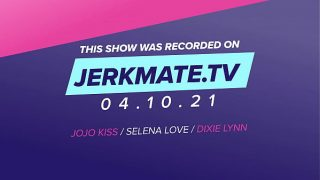 Jojo Kiss,Selena Love,Dixie Lynn Are Rubbing there Wet Pussies Together Live On Jerkmate TV